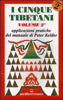 Winniearcher.com I cinque tibetani. Vol. 2: Applicazioni pratiche del manuale di Peter Kelder. Image