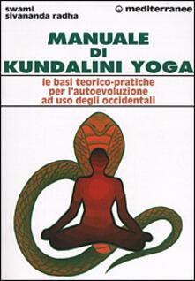 Mercatinidinataletorino.it Manuale di kundalini yoga. Le basi teorico-pratiche per l'autoevoluzione ad uso degli occidentali Image