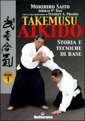 Takemuso aikido. Vol. 1: Storia e tecniche di base.