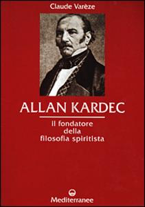Libro Allan Kardec. Il fondatore della filosofia spiritista Claude Varèze