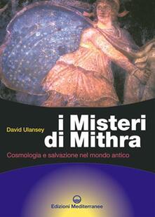 Voluntariadobaleares2014.es I misteri di Mithra. Cosmologia e salvezza nel mondo antico Image
