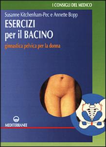 Libro Esercizi per il bacino. Ginnastica pelvica per la donna Susanne Kitchenham Pec , Annette Bopp