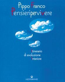 Pensieri per vivere. Itinerario di evoluzione interiore - Pippo Franco - copertina
