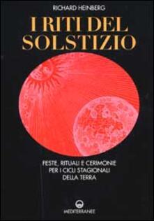 Secchiarapita.it I riti del solstizio. Feste, rituali e cerimonie che celebrano i cicli della terra Image