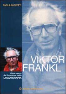 Libro Viktor Frankl. Vita e opere del fondatore della logoterapia Paola Giovetti