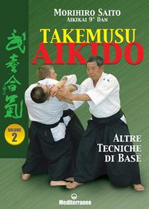 Libro Takemusu aikido. Vol. 2: Altre tecniche di base. Morihiro Saito