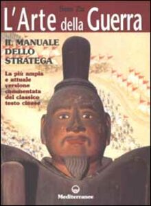 Foto Cover di L' arte della guerra. Il manuale dello stratega, Libro di Sun Tzu, edito da Edizioni Mediterranee