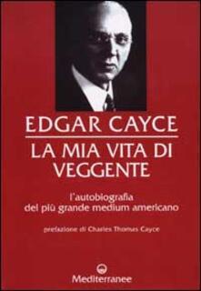 La mia vita di veggente - Edgar Cayce - copertina