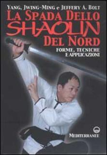 La spada dello Shaolin del Nord. Forme, tecniche e applicazioni.pdf