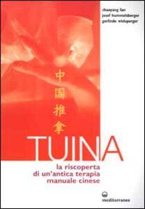 Libro Tuina. La riscoperta di un'antica terapia manuale cinese Chaoyang Fan , Josef Hummelsberger , Gerlinde Wislsperger