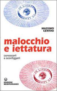 Foto Cover di Malocchio e iettatura. Conoscerli e sconfiggerli, Libro di Massimo Centini, edito da Edizioni Mediterranee
