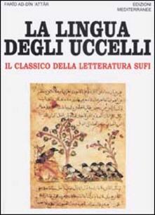 La lingua degli uccelli. Il classico della letteratura Sufi.pdf