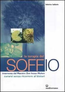La terapia del soffio. Trasmessa dal maestro zen Inoue Muhen. Come curarsi senza ricorrere al bisturi.pdf