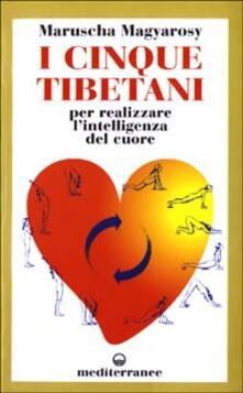 Scacciamoli.it I cinque tibetani. Per realizzare l'intelligenza del cuore Image