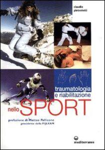 Libro Traumatologia, pronto soccorso e riabilitazione nello sport agonistico Claudio Pietroletti