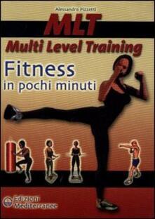 MLT Multi level training. Fitness in pochi minuti - Alessandro Pizzetti - copertina