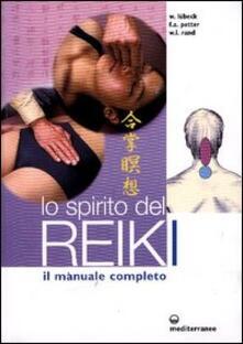 Lo spirito del reiki. Il manuale completo - Walter Lübeck,Frank Arjava Petter,William Lee Rand - copertina