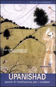 Libro Upanishad. Spunti di meditazione per i cristiani B. Baumer