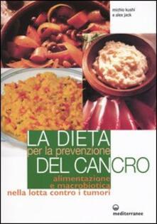 La dieta per la prevenzione del cancro. Alimentazione e macrobiotica nella lotta contro il cancro.pdf