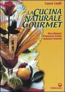 Foto Cover di La cucina naturale gourmet, Libro di Laura Leall, edito da Edizioni Mediterranee