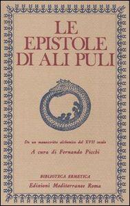 Libro Le epistole di Ali Puli. Da un manoscritto alchemico del XVII secolo