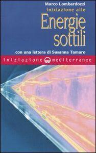 Foto Cover di Iniziazione alle energie sottili, Libro di Marco Lombardozzi, edito da Edizioni Mediterranee