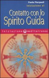 Iniziazione al contatto con lo spirito guida