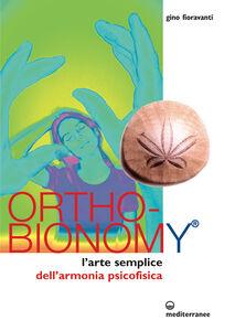 Foto Cover di Ortho-bionomy. L'arte semplice dell'armonia psicofisica, Libro di Gino Fioravanti, edito da Edizioni Mediterranee