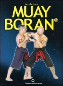 Libro Muay Boran. L'arte guerriera tradizionale siamese Marco De Cesaris