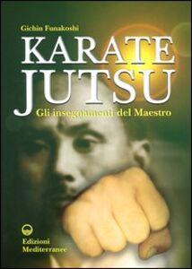 Libro Karate jutsu. Gli insegnamenti del maestro Gichin Funakoshi
