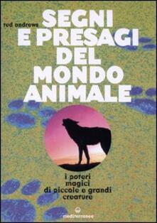 Segni e presagi del mondo animale. I poteri magici di piccole e grandi creature - Ted Andrews - copertina