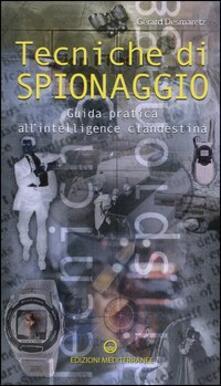 Promoartpalermo.it Tecniche di spionaggio. Guida pratica all'intelligence clandestina Image