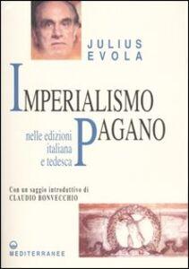 Libro Imperialismo pagano. Il fascismo dinnanzi al pericolo euro-cristiano Julius Evola
