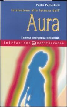 Steamcon.it Iniziazione alla lettura dell'aura. L'anima energetica dell'uomo Image