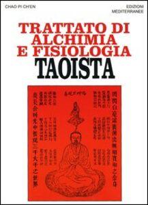 Foto Cover di Trattato di alchimia e fisiologia taoista, Libro di Ch'En Chao Pi, edito da Edizioni Mediterranee