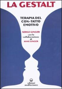 Libro La Gestalt. Terapia del «con-tatto» emotivo Serge Ginger , Anne Ginger