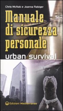Promoartpalermo.it Manuale di sicurezza personale. Urban survival Image