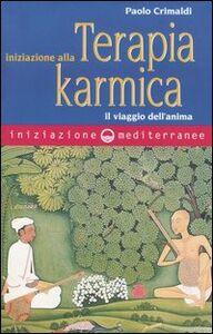 Foto Cover di Iniziazione alla terapia karmica. Il viaggio dell'anima, Libro di Paolo Crimaldi, edito da Edizioni Mediterranee