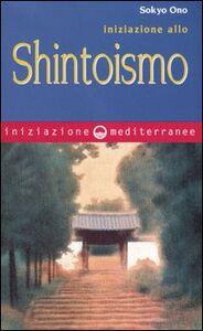Foto Cover di Iniziazione allo shintoismo, Libro di Sokyo Ono, edito da Edizioni Mediterranee
