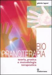 Biopranoterapia. Teoria, pratica e metodologia terapeutica