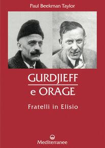 Gurdjieff e Orage. Fratelli in Elisio