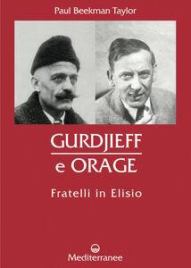 Libro Gurdjieff e Orage. Fratelli in Elisio Paul Beekman Taylor