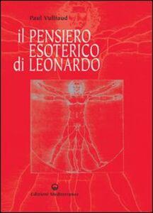 Foto Cover di Il pensiero esoterico di Leonardo, Libro di Paul Vulliaud, edito da Edizioni Mediterranee