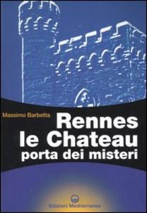 Libro Rennes le Chateau. Porta dei misteri Massimo Barbetta