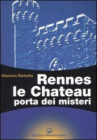 Rennes le Chateau. Porta dei misteri - Barbetta Massimo - wuz.it