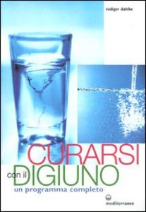 Libro Curarsi con il digiuno. Un programma completo Rüdiger Dahlke