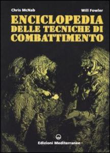 Libro Enciclopedia delle tecniche di combattimento Chris McNab , Will Fowler