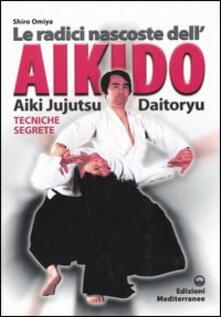 Writersfactory.it Le radici dell'aikido. Aiki Jujitsu Daotoryu. Tecniche segrete Image