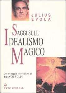 Foto Cover di Saggi sull'idealismo magico, Libro di Julius Evola, edito da Edizioni Mediterranee
