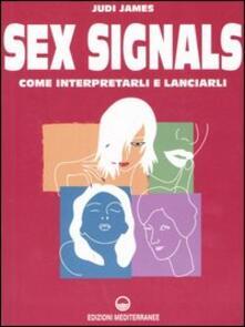 Sex signals. Come interpretarli e lanciarli - Judi James - copertina